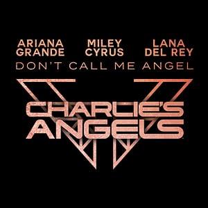 02. Ariana Grande, Miley Cyrus & Lana Del Rey - Don't Call Me Angel